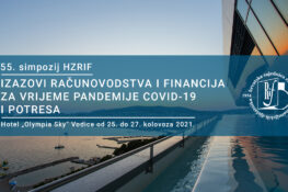 55. Simpozij HZRIF -a - IZAZOVI RAČUNOVODSTVA I FINANCIJA  ZA VRIJEME PANDEMIJE COVID-19  I POTRESA